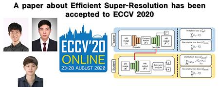 A paper about Efficient Super-Resolution has been  accepted to ECCV 2020